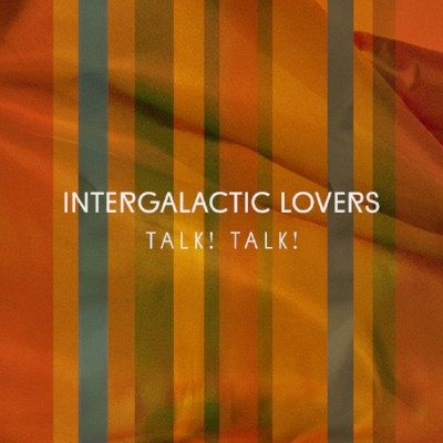 NIEUWE SINGLE TALK!TALK! INTERGALACTIC LOVERS NU UIT!